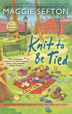 KNIT TO BE TIED (A KNITTING MYSTERY, BOOK #14) BY MAGGIE SEFTON: BOOK REVIEW