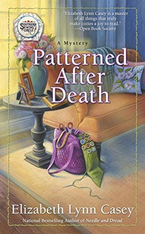 PATTERNED AFTER DEATH (A SOUTHERN SEWING CIRCLE, BOOK #12) BY ELIZABETH LYNN CASEY: BOOK REVIEW