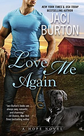 LOVE ME AGAIN (HOPE, BOOK, #7) BY JACI BURTON: BOOK REVIEW