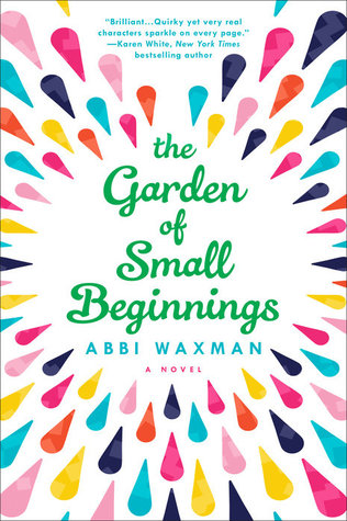 THE GARDEN OF SMALL BEGINNINGS BY ABBI WAXMAN: BOOK REVIEW