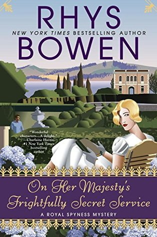 ON HER MAJESTY'S FRIGHTFULLY SECRET SERVICE (HER ROYAL SPYNESS, BOOK #11) BY RHYS BOWEN: BOOK REVIEW