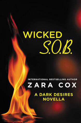 WICKED S.O.B. (DARK DESIRES, BOOK #2.5) BY ZARA COX: BOOK REVIEW