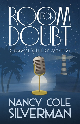 ROOM FOR DOUBT (THE CAROL CHILDS MYSTERIES, BOOK #4) BY NANCY COLE SILVERMAN: BOOK REVIEW