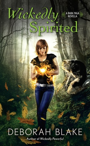 WICKEDLY SPIRITED (BABA YAGA, BOOK# 3.5) BY DEBORAH BLAKE: BOOK REVIEW
