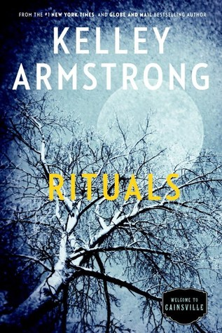 RITUALS (CAINSVILLE, BOOK #5) BY KELLEY ARMSTRONG: BOOK REVIEW