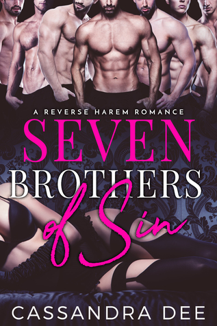 SEVEN BROTHERS OF SIN: A REVERSE HAREM ROMANCE BY CASSANDRA DEE: BOOK REVIEW