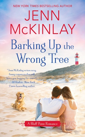 BARKING UP THE WRONG TREE (A BLUFF POINT ROMANCE #2) BY JENN McKINLAY