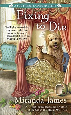 FIXING TO DIE (A SOUTHERN LADIES MYSTERY, BOOK #4) BY MIRANDA JAMES: BOOK REVIEW