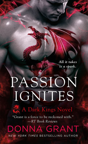 PASSION IGNITES (DARK KINGS, BOOK #7) BY DONNA GRANT: BOOK REVIEW