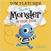 THERE'S A MONSTER IN YOUR BOOK BY TOM FLETCHER AND GREG ABBOT: BOOK REVIEW