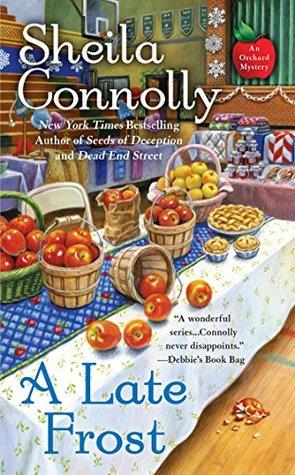 A LATE FROST (ORCHARD, BOOK #11) BY SHEILA CONNOLLY: BOOK REVIEW