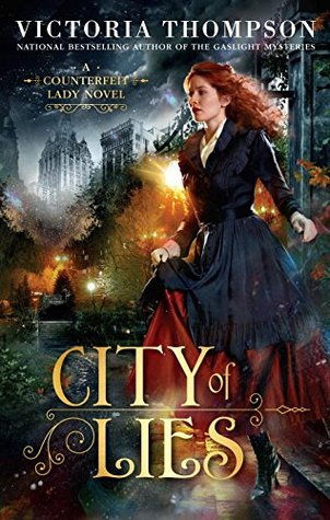 CITY OF LIES (COUNTERFEIT LADY #1) BY VICTORIA THOMPSON: BOOK REVIEW