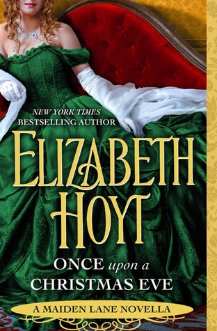 ONCE UPON A CHRISTMAS EVE (MAIDEN LANE #10.7) BY ELIZABETH HOYT: BOOK REVIEW