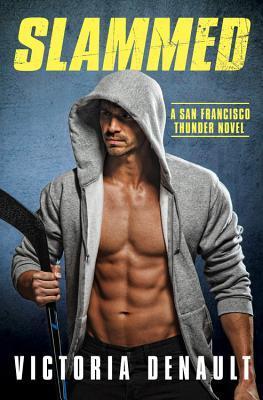 SLAMMED (SAN FRANCISCO THUNDER, BOOK #2) BY VICTORIA DENAULT: BOOK REVIEW