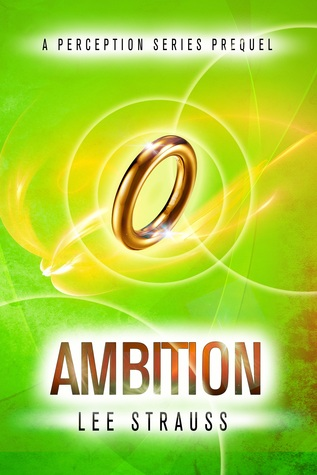 AMBITION (THE PERCEPTION TRILOGY, BOOK #.5) BY LEE STRAUSS: BOOK REVIEW