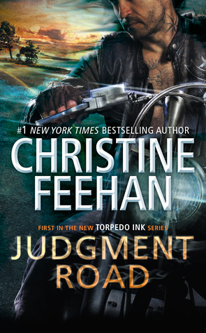 JUDGMENT ROAD (TORPEDO INK, BOOK #1) BY CHRISTINE FEEHAN: BOOK REVIEW