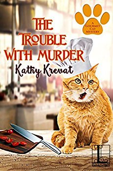 THE TROUBLE WITH MURDER (GOURMET CAT MYSTERY, BOOK #1) BY KATHY KREVAT: BOOK REVIEW