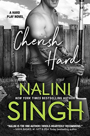 CHERISH HARD (HARD PLAY, BOOK #1) BY NALINI SINGH: BOOK REVIEW
