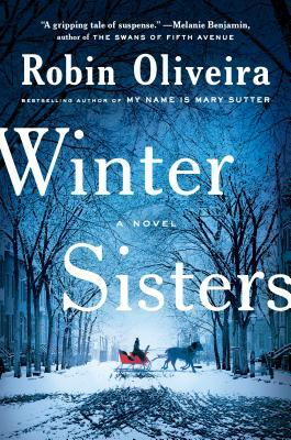 WINTER SISTERS (MARY SUTTER, BOOK #2) BY ROBIN OLIVEIRA: BOOK REVIEW