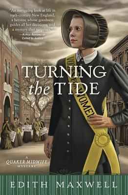 TURNING THE TIDE (QUAKER MIDWIFE MYSTERY, BOOK #3) BY EDITH MAXWELL: BOOK REVIEW