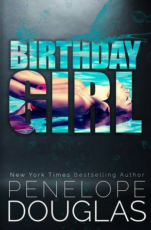BIRTHDAY GIRL BY PENELOPE DOUGLAS: BOOK REVIEW