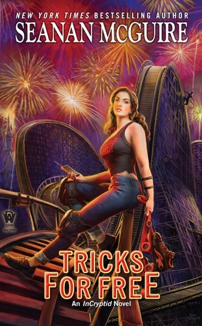 TRICKS FOR FREE (INCRYPTID, BOOK #7) BY SEANAN MCGUIRE: BOOK REVIEW