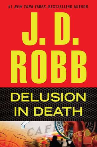 DELUSION IN DEATH (IN DEATH, BOOK #35) BY J.D. ROBB: BOOK REVIEW