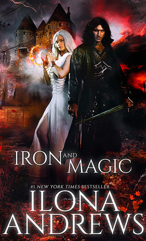 IRON AND MAGIC (THE IRON COVENANT, BOOK #1) BY ILONA ANDREWS: BOOK REVIEW SPOILERS