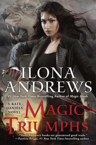 MAGIC TRIUMPHS (KATE DANIELS, BOOK #10) BY ILONA ANDREWS: BOOK REVIEW