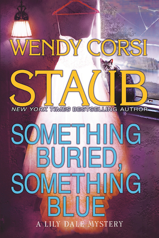 SOMETHING BURIED, SOMETHING BLUE (LILY DALE MYSTERY, #2) BY WENDY CORSI STAUB: BOOK REVIEW