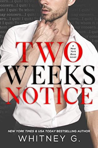 TWO WEEKS NOTICE BY WHITNEY G: BOOK REVIEW