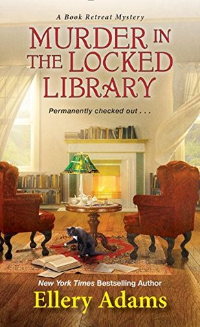 MURDER IN THE LOCKED LIBRARY (BOOK RETREAT MYSTERIES, #4) BY ELLERY ADAMS: BOOK REVIEW