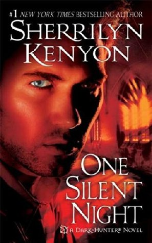 ONE SILENT NIGHT (DARK-HUNTER, BOOK #15) BY SHERRILYN KENYON: BOOK REVIEW
