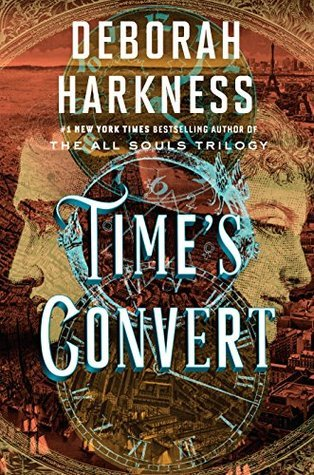TIME'S CONVERT BY DEBORAH HARKNESS: BOOK REVIEW