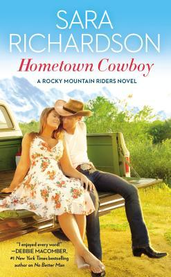 HOMETOWN COWBOY (ROCKY MOUNTAIN RIDERS, BOOK #1) BY SARA RICHARDSON: BOOK REVIEW