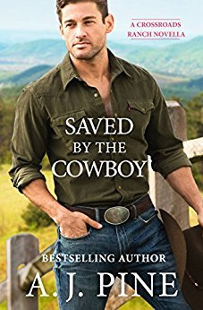 SAVED BY THE COWBOY (CROSSROADS RANCH, BOOK #1.5) BY A.J. PINE: BOOK REVIEW