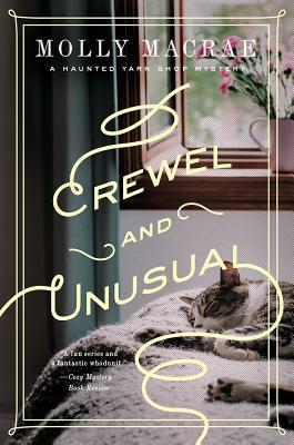 CREWEL AND UNUSUAL (A HAUNTED YARN SHOP MYSTERY #6) BY MOLLY MACRAE: BOOK REVIEW