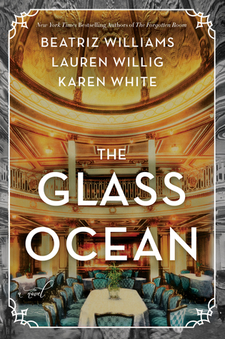 THE GLASS OCEAN BY BEATRIZ WILLIAMS, LAUREN WILLIG, AND KAREN WHITE: BOOK REVIEW