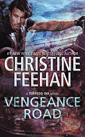 VENGEANCE ROAD (TORPEDO INK, BOOK #2) BY CHRISTINE FEEHAN: BOOK REVIEW