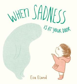 WHEN SADNESS IS AT YOUR DOOR BY EVA ELAND: BOOK REVIEW