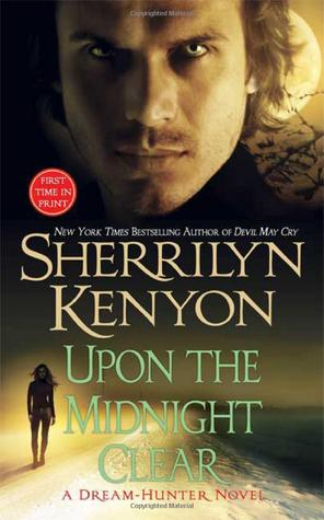 UPON THE MIDNIGHT CLEAR (DARK-HUNTER, BOOK #12; DREAM-HUNTER, BOOK #2) BY SHERRILYN KENYON: BOOK REVIEW
