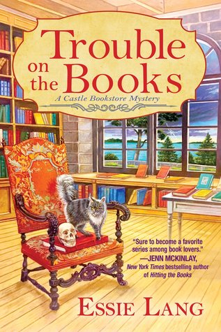 TROUBLE ON THE BOOKS (CASTLE BOOKSHOP MYSTERY #1) BY ESSIE LANG: BOOK REVIEW