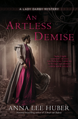 AN ARTLESS DEMISE (LADY DARBY MYSTERY #7) BY ANNA LEE HUBER: BOOK REVIEW