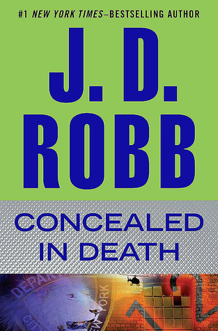 CONCEALED IN DEATH (IN DEATH, BOOK #38) BY J.D. ROBB: BOOK REVIEW