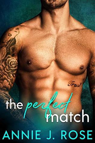 THE PERFECT MATCH BY ANNIE J. ROSE: BOOK REVIEW