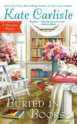 BURIED IN BOOKS (BIBLIOPHILE MYSTERY, #12) BY KATE CARLISLE: BOOK REVIEW