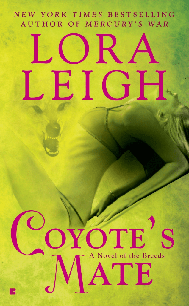 COYOTE'S MATE (BREEDS, BOOK #13, COYOTE BREEDS, BOOK #2) BY LORA LEIGH: BOOK REVIEW