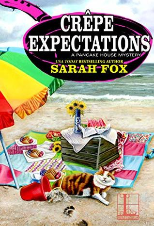 CREPE EXPECTATIONS (PANCAKE HOUSE MYSTERY, BOOK #5) BY SARAH FOX: BOOK REVIEW