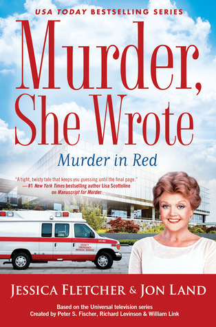 MURDER, SHE WROTE: MURDER IN RED (MURDER SHE WROTE, BOOK #49) BY JESSICA FLETCHER AND JON LAND