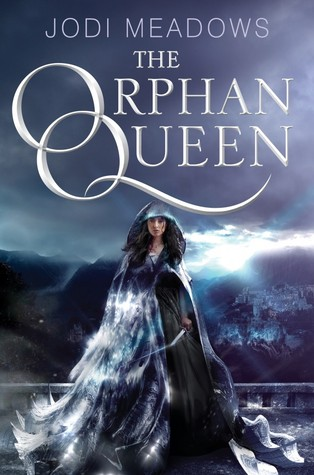 THE ORPHAN QUEEN (THE ORPHAN QUEEN, BOOK #1) BY JODI MEADOWS: BOOK REVIEW